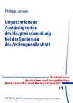 Ungeschriebene Zuständigkeiten der Hauptversammlung bei der Sanierung der Aktiengesellschaft