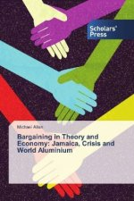 Bargaining in Theory and Economy: Jamaica, Crisis and World Aluminium