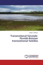 Transnational fairytale: Finnish-Russian transnational families