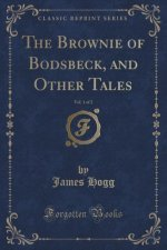 The Brownie of Bodsbeck, and Other Tales, Vol. 1 of 2 (Classic Reprint)