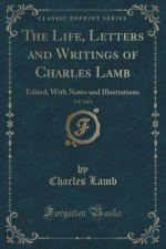 The Life, Letters and Writings of Charles Lamb, Vol. 3 of 6