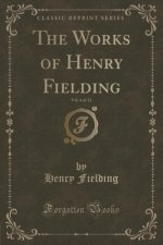 The Works of Henry Fielding, Vol. 6 of 12 (Classic Reprint)