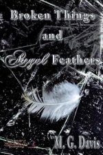 Broken Things and Angel Feathers