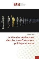 Le rôle des intellectuels dans les transformations politique et social