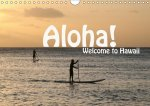 Aloha! Welcome to Hawaii (Wandkalender 2017 DIN A4 quer)