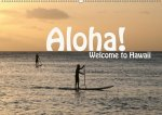 Aloha! Welcome to Hawaii (Wandkalender 2017 DIN A2 quer)