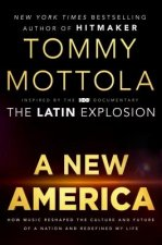 The Sound of a New America: How Latinos and Music Reshaped the Culture and Future of a Nation-And Redfined My Life