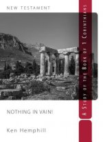 Nothing in Vain: A Study of 1 Corinthians