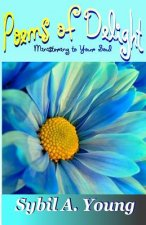 Poems of Delight Ministering to Your Soul