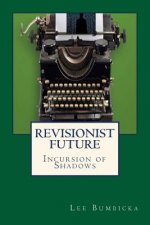 Revisionist Future: Incursion of Shadows