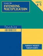 Teaching Arithmetic: Lessons for Extending Multiplication, Grades 4-5