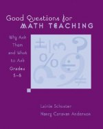 Good Questions for Math Teaching, Grades 5-8: Why Ask Them and What to Ask