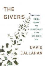 The Givers: Money, Power, and Philanthropy in the New Gilded Age