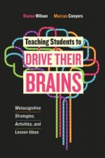 Teaching Students to Drive Their Brains: Metacognitive Strategies, Activities, and Lesson Ideas
