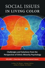 Social Issues in Living Color [3 Volumes]: Challenges and Solutions from the Perspective of Ethnic Minority Psychology