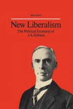 New Liberalism: The Political Economy of J.A. Hobson