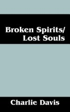 Broken Spirits/Lost Souls