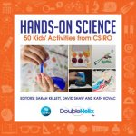 Hands-On Science: 50 Kids Activities from Csiro
