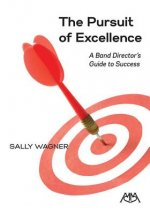 The Pursuit of Excellence: A Band Director's Guide to Success