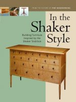 In the Shaker Style: Building Furniture Inspired by the Shaker Tradtion