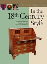In the 18th Century Style: Building Furniture Inspired by the Classical Tradition