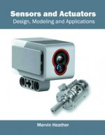 Sensors and Actuators: Design, Modeling and Applications