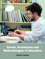 Trends, Techniques and Methodologies in Education