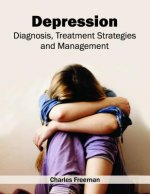 Depression: Diagnosis, Treatment Strategies and Management