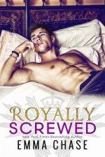 Royally Screwed