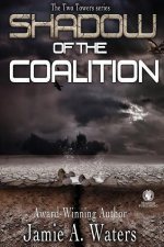 Shadow of the Coalition: The Two Towers Series