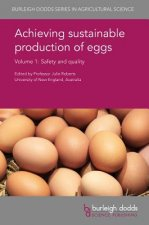 Achieving Sustainable Production of Eggs Volume 1: Safety and Quality