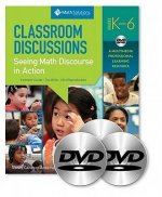 Classroom Discussions in Math: A Facilitator S Guide to Support Professional Learning of Discourse and the Common Core, Grades K-6