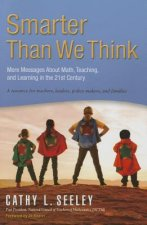 Smarter Than We Think: More Messages about Math, Teaching, and Learning in the 21st Century