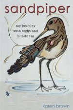 Sandpiper: My Journey with Sight and Blindness