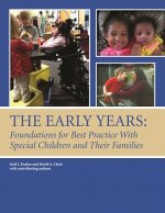 The Early Years: Foundations for Best Practice with Special Children and Their Families