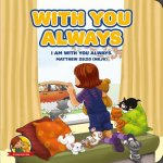 With You Always: An Amalie & MR B Book
