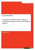 Corruption and insecurity in Nigeria. A comparative analysis of civilian and military regimes