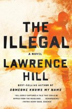 THE ILLEGAL 8211 A NOVEL