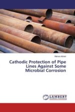 Cathodic Protection of Pipe Lines Against Some Microbial Corrosion