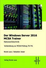 Der Windows Server 2016 MCSA Trainer, Netzwerktechnik
