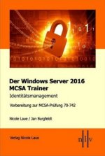 Der Windows Server 2016 MCSA Trainer, Identitätsmanagement