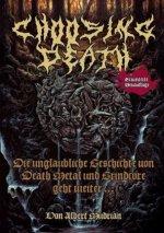 Choosing Death - Die unglaubliche Geschichte von Death Metal und Grindcore geht weiter...