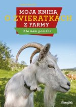 Moja kniha o zvieratkách z farmy Kto nám pomáha
