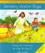 Jestesmy dziecmi Boga Podrecznik i cwiczenia Religia dla klasy 0