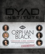 Orphan Black Classified Clone Report: The Secret Files of Dr. Delphine Cormier