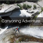Canyoning Adventure (Wall Calendar 2017 300 × 300 mm Square)
