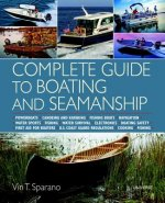 Complete Guide to Boating and Seamanship: Powerboats - Canoeing - Fishing Boats - Kayaking - Navigation - Ropes and Knots - U.S. Coast Guard Regulatio