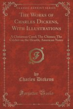 The Works of Charles Dickens, With Illustrations