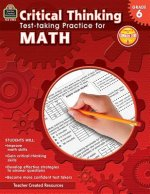 Critical Thinking: Test-Taking Practice for Math, Grade 6