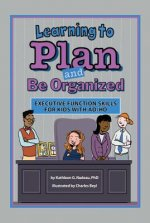 Learning to Plan and Be Organized: Enhancing Executive Function Skills in Kids with Ad/HD